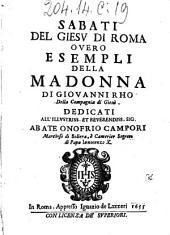 Sabati del Giesu di Roma overo Esempli della Madonna di Giovanni Rho della Compagnia di Giesù. ...
