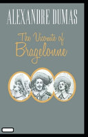The Vicomte of Bragelonne Annotated
