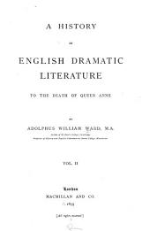 The later Elizabethans. Beaumont and Fletcher. The end of the old drama. The later Stuart drama. Index