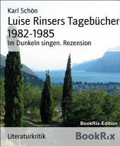 Luise Rinsers Tagebücher 1982-1985: Im Dunkeln singen. Rezension