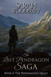 The Pendragon's Quest (The Last Pendragon Saga Book 4)