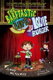The Barftastic Life of Louie Burger: Volume 1