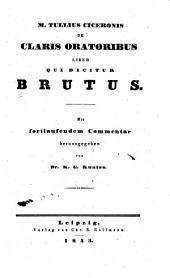 M. Tullius [sic] Ciceronis de claris oratoribus liber, herausg. von K.G. Kuniss