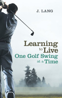 Learning to Live One Golf Swing at a Time PDF