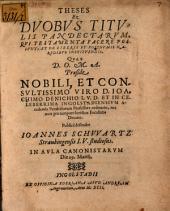 Theses ex duobus titulis Pandectarum, qui testamenta facere possunt, et de liberis et posthumis haeredibus instituendis