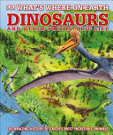 Where on Earth Dinosaurs and Other Prehistoric Life PDF