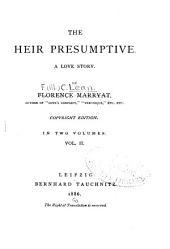 The Heir Presumptive: A Love Story, Volume 2