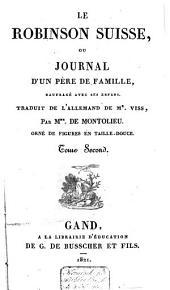 Le Robinsonsuisse, ou Journal d'un père de famille, naufragé avec ses enfans: Volume2