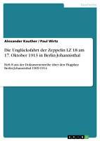 Die Ungl  cksfahrt der Zeppelin LZ 18 am 17  Oktober 1913 in Berlin Johannisthal PDF