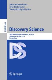 Discovery Science: 16th International Conference, DS 2013, Singapore, October 6-9, 2013, Proceedings