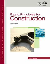 Residential Construction Academy Basic Principles For Construction Book PDF