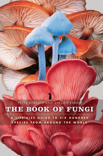 Download The Book of Fungi Book