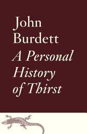 A Personal History of Thirst