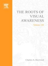 The Roots of Visual Awareness