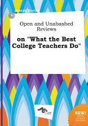 Open and Unabashed Reviews on What the Best College Teachers Do PDF