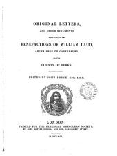 Original letters, and other documents, relating to the benefactions of William Laud ... to the county of Berks, ed. by J. Bruce: Volume 2