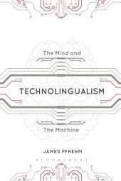 Technolingualism: The Mind and the Machine