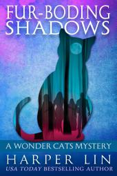 Fur-boding Shadows: A Wonder Cats Mystery Book 8