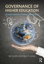 Governance of Higher Education: Global Perspectives, Theories, and Practices