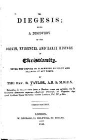 The Diegesis: Being a Discovery of the Origin, Evidences, and Early History of Christianity