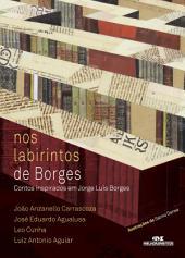 Nos Labirintos de Borges: Contos inspirados em Jorge Luís Borges