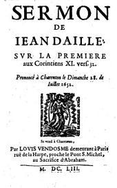 Sermon [...] sur la première [Epître] aux Corintiens...[ chap.] 11, [vers.] 32. Prononcé à Charenton le 28 juil. 1652