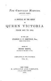 The Greville Memoirs. (Second Part.): A Journal of the Reign of Queen Victoria from 1837 to 1852, Part 2