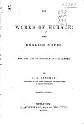 The Works of Horace: With English Notes. For the Use of Schools and Colleges