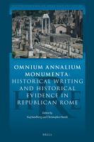 Omnium Annalium Monumenta  Historical Writing and Historical Evidence in Republican Rome PDF