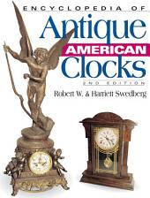 Encyclopedia of Antique American Clocks: Edition 2