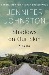 Shadows on Our Skin: A Novel