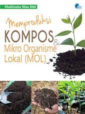 Memproduksi Kompos dan Mikro Organisme Lokal (MOL)