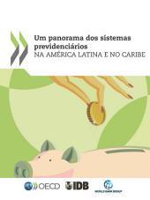 Um Panorama dos Sistemas Previdenciários na América Latina e no Caribe