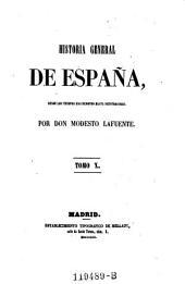Historia General de Espana, desde los Tiempos mas Remotos hasta Nuestros Dias