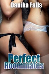 Perfect Roommates : Lesbian Erotica Sex: (Adults Only Erotica)