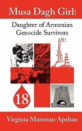 Musa Dagh Girl: Daughter of Armenian Genocide Survivors