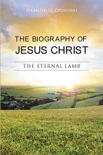 The Biography of Jesus Christ