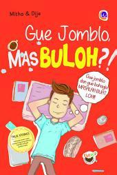 Gue Jomblo Masbuloh