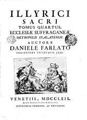 Illyrici Sacri: Ecclesiae Suffraganeae Metropolis Spalatensis. Tomus Quartus, Volume 4
