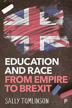 Education and Race from Empire to Brexit PDF