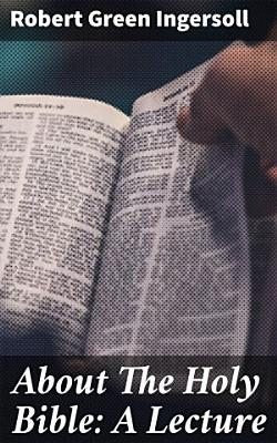 About The Holy Bible  A Lecture