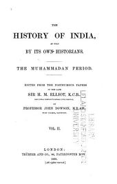 The History of India, as Told by Its Own Historians: The Muhammadan Period, Volume 2