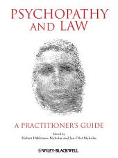 Psychopathy and Law: A Practitioner's Guide