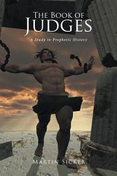 The Book of Judges: A Study in Prophetic History