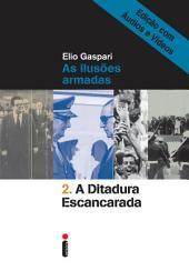 A ditadura escancarada – Edição com áudios e vídeos