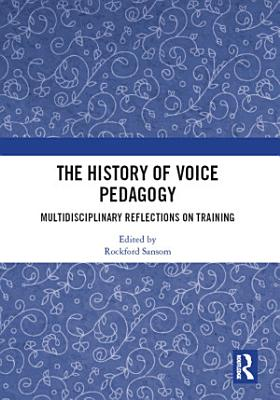 The History of Voice Pedagogy