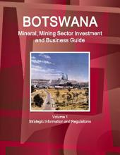 Botswana Mineral & Mining Sector Investment and Business Guide