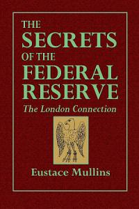 The Secrets of the Federal Reserve    The London Connection Book