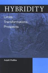 Hybridity: Limits, Transformations, Prospects