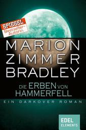 Die Erben von Hammerfell: Ein Darkover Roman